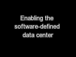 Enabling the software-defined data center