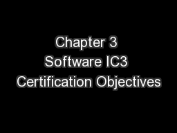 Chapter 3 Software IC3 Certification Objectives