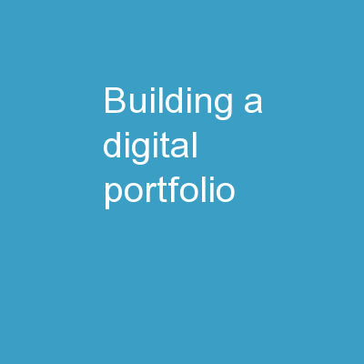 Building a  Digital Portfolio