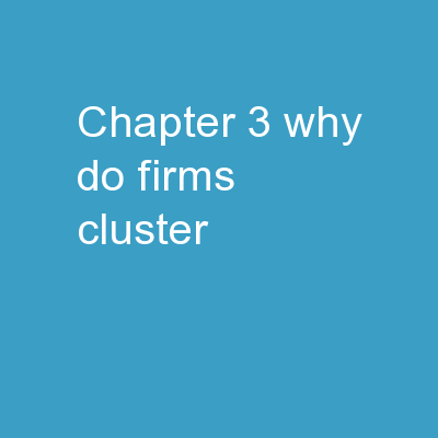 Chapter 3 Why Do Firms Cluster? PowerPoint Presentation, PPT - DocSlides