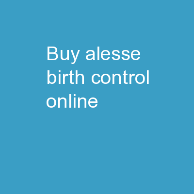 Buy Alesse Birth Control Online