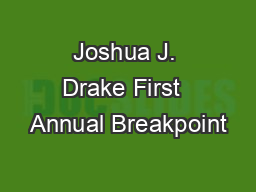 Joshua J. Drake First  Annual Breakpoint