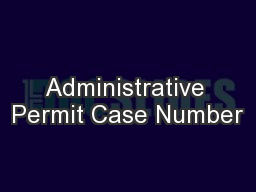 Administrative Permit Case Number