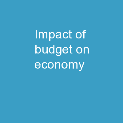 Impact of Budget on  Economy PowerPoint Presentation, PPT - DocSlides