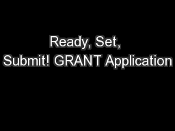 Ready, Set, Submit! GRANT Application