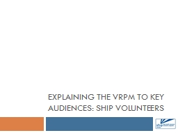 Explaining the vrpm to key audiences: sHIP Volunteers