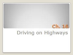 Ch. 16 Driving on Highways