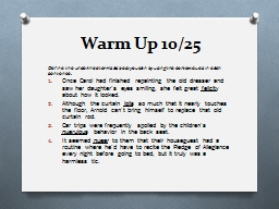 Warm Up  10/25 Define the underlined terms as best you can by using the context clues in each sente