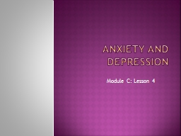 Anxiety and Depression Module C: Lesson 4