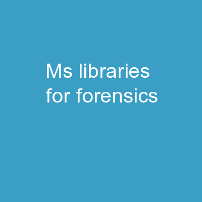 MS Libraries for Forensics: