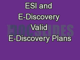 ESI and E-Discovery Valid E-Discovery Plans