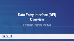 Data Entry Interface (DEI) Overview