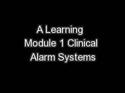 A Learning  Module 1 Clinical Alarm Systems