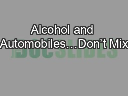 Alcohol and Automobiles�Don�t Mix