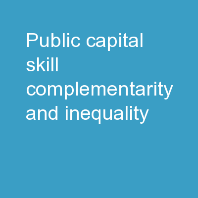 Public Capital Skill-Complementarity and Inequality