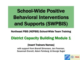 School-Wide Positive Behavioral Interventions and Supports (SWPBIS)