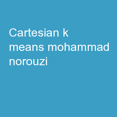 Cartesian k-means Mohammad Norouzi