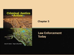Chapter 5 Law Enforcement Today PowerPoint PPT Presentation