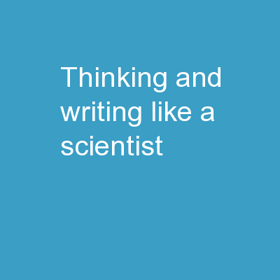 Thinking and Writing Like a Scientist: