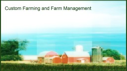 Custom Farming and Farm Management