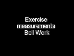Exercise measurements Bell Work
