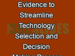 Using Evidence to Streamline Technology Selection and Decision Making Process