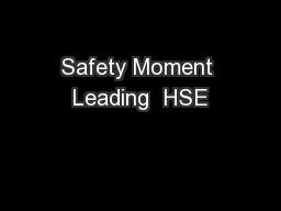 Safety Moment Leading  HSE