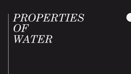 Properties of Water  What are the different types of bonds?
