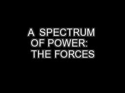 A  SPECTRUM OF POWER:  THE FORCES