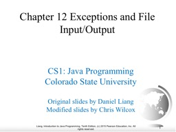 1 Chapter 12 Exceptions and File Input/Output
