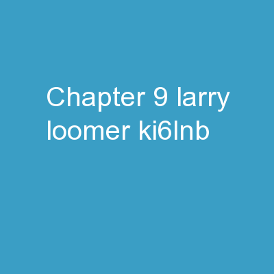 Chapter 9 Larry Loomer  KI6LNB