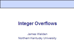 Integer Overflows James Walden