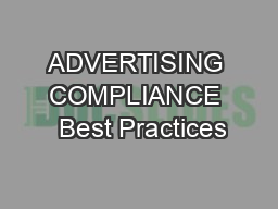 ADVERTISING COMPLIANCE  Best Practices