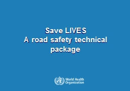 Save LIVES A  road safety technical package