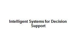 Intelligent Systems for Decision Support PowerPoint PPT Presentation