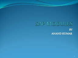 SAP MODULES BY ANAND KUMAR