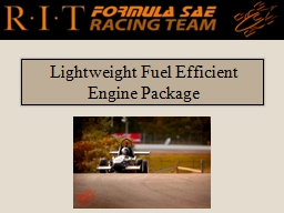 Lightweight  Fuel Efficient Engine Package PowerPoint PPT Presentation