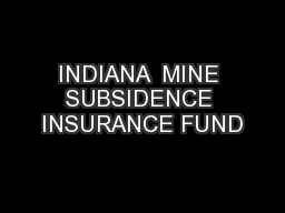 INDIANA  MINE SUBSIDENCE INSURANCE FUND