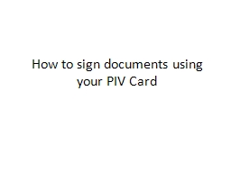 How to sign documents using your PIV Card