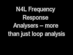 N4L Frequency Response Analysers � more than just loop analysis