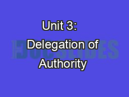 Unit 3:   Delegation of Authority & Management by Objectives