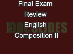 Final Exam Review English Composition II