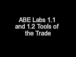 ABE Labs 1.1 and 1.2 Tools of the Trade