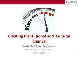 Creating Institutional and  Cultural Change