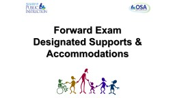 Forward Exam  Designated Supports & Accommodations