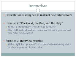 Instructions Presentation is designed to instruct new interviewers