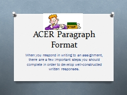 ACER Paragraph Format When you respond in writing to an assignment, there are a few important steps PowerPoint PPT Presentation