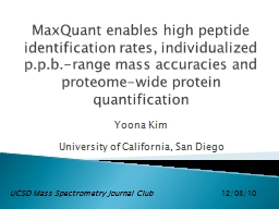 MaxQuant  enables high peptide identification rates, individualized PowerPoint PPT Presentation