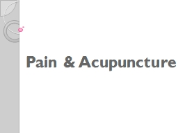 Pain & Acupuncture What is Pain?
