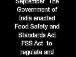 FOOD PRODUCT APPROVAL SYSTEM FPAS launched on th September  The Government of India enacted Food Safety and Standards Act FSS Act  to regulate and monitor the manufacture process pack transport store
